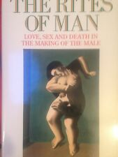 The Rites of Man: Love, s** and Death in the Making of the Male,Rosalind Miles