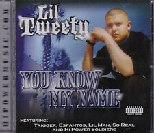Lil Tweety You know my name Trigger,Espantos,Lil Man,So Real,Power Soldiers CD