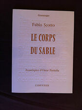 SCOTTO Fabio - Le corps du sable. - 2006 - EO N° avec un envoi -