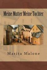 Meine Mutter Meine Tochter by Marita Malone (2014, Paperback)