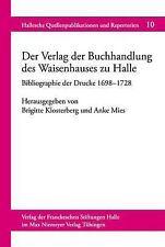 Der Verlag der Buchhandlung des Waisenhauses zu Halle: Bibliographie der Drucke