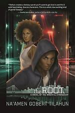 The Root: A Novel of the Wrath & Athenaeum: By Tilahun, Na'amen Gobert
