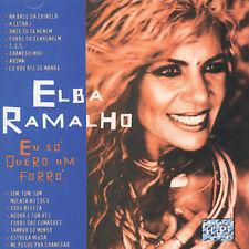 NEW - Eu So Quero Um Forro by Ramalho, Elba