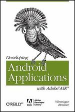 Developing Android Applications with Adobe AIR by Véronique Brossier (2011,...