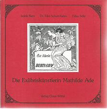 Schutt-Kehm: Die Exlibriskünstlerin Mathilde Ade. exlibris. Claus Wittal, 1991