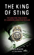 NEW - The King of Sting: The Amazing True Story of a Modern American Outlaw