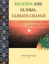 Religion and Global Climate Change : A Handbook for Faith Leaders and Climate...