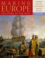 Making Europe : The Story of the West by Sally McKee, Maria Bucur, Frank L....