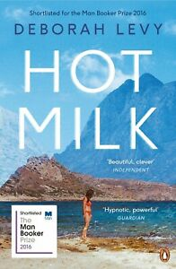 Hot Milk by Deborah Levy (Paperback, 2017)