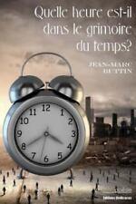 Quelle Heure Est-Il Dans le Grimoire du Temps? by Jean-Marc Buttin (2014,...