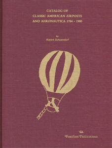 Catalog of Classic American Airposts & Aeronautica 1784-1900, by Schoendorf, New