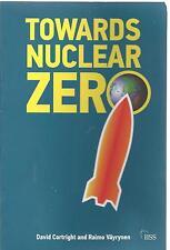 Towards Nuclear Zero - David Cortright & Raimo Vayrynen Paperback