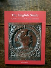 The English Smile : English Furniture and The Renaissance 1490-1590 By M. Dann