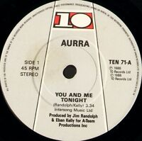 "AURRA you and me tonight 7"" WS EX/ uk TEN 71"
