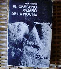 El obsceno pájaro de la noche, José Donoso, Seix Barral, año 1970, 1ª edición