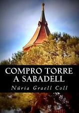 Compro Torre a Sabadell by Núria Graell Coll (2017, Paperback, Large Type)