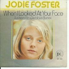 7'Jodie Foster >When i looked at your face/La Vie C'est Chouette<  Germany