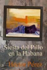 Siesta Del Pillo en la Habana by Hector Perez (2016, Paperback)