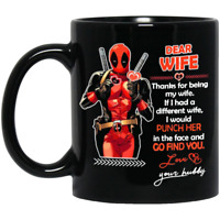 Deadpool Dear Wife Thanks For Being My Wife Mug - 11oz 15oz Ceramic Coffee Mug