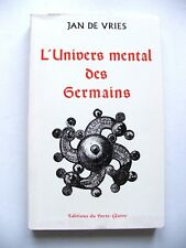 JAN DE VRIES : L'UNIVERS MENTAL DES GERMAINS / ÉDITIONS DU PORTE-GLAIVE / 1987