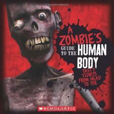 A Zombie's Guide to the Human Body: Anatomy 101 Taught by a Zom... by Beck, Paul
