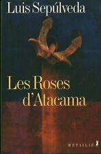 Livre les roses d'Atacama Luis Sépulveda éditions Métaillié 2001 book