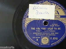 78rpm JOSEPHINE BRADLEY BALLROOM ORCH the you tht used to be / five minutes more