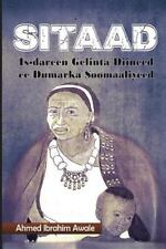 Sitaad by Ahmed Ibrahim Awale (2013, Paperback)