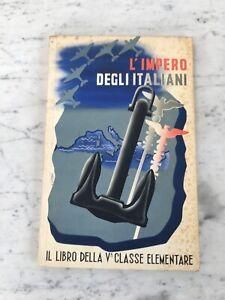 VECCHIO LIBRO L'IMPERO DEGLI ITALIANI Vª CLASSE ELEMENTARE FASCIO FASCISMO 1939