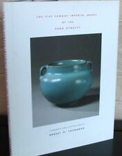The Five Famous Imperial Wares of the Song Dynasty. R.P. Youngman