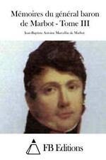 Mémoires du Général Baron de Marbot - Tome III by Jean-Baptiste Antoine...