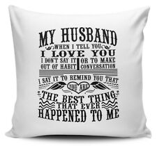 My Husband You Are The Best Thing That Ever Happened To Me Novelty Cushion Cover