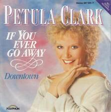 Petula Clark - If You Ever Go Away/Down Town (Vinyl-Single 1988) !!!