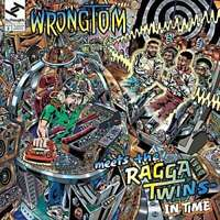Wrongtom / Meets The Ragga Twins - IN Time Neue CD