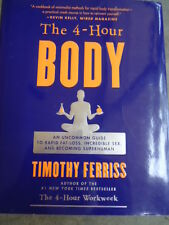 The 4-Hour Body By Timothy Ferriss Hard Cover © 2010 ISBN: 978-0-307-46363-0