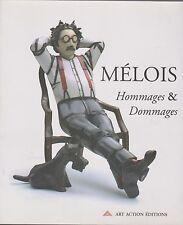 MELOIS Hommages & Dommages livre Peinture exposition