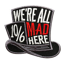 Alice in Wonderland We are All Mad Here Embroidered Iron Sew on Patch (WA2)