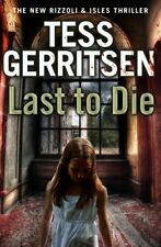 Last to Die: Rizzoli & Isles series 10 by Gerritsen, Tess 0593063260 The Cheap