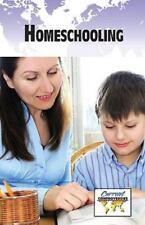 Current Controversies Ser.: Homeschooling (2008, Hardcover)