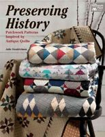 Preserving History : Patchwork Patterns Inspired by Antique Quilts, Paperback...