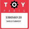 5380560120 Toyota Shield subassy 5380560120, New Genuine OEM Part