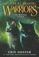Warriors: A Vision of Shadows #6: The Raging Storm by Erin Hunter 9780062386595