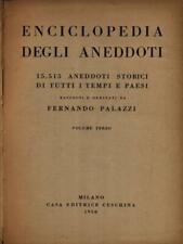 ENCICLOPEDIA DEGLI ANEDDOTI 3VV PRIMA EDIZIONE PALAZZI FERNANDO CESCHINA 1950