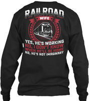 Railroad Wife - Yes He's Working No I Don't Know Gildan Long Sleeve Tee T-Shirt