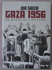JOE SACCO   ***   GAZA 1956. EN MARGE DE L'HISTOIRE   ***  EO 2010 TBE