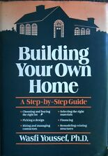 Building Your Own Home : A Step-by-Step Guide by Wasfi Youssef (1988, Paperback)