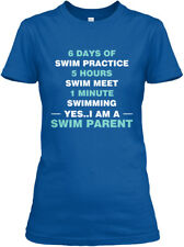 Swim Parent - 6 Days Of Practice 5 Hours Meet 1 Gildan Women's Tee T-Shirt