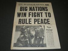 1945 MAY 13 NEW YORK DAILY NEWS - BIG NATIONS TO RULE PEACE - NP 2070