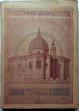 LORETO _ Guida storica ed artistica di Loreto - Piero Scarpa - ERS 1956