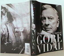 GORE VIDAL Point to Point Navigation SIGNED 1ST EDITION